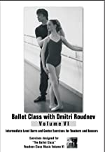 Ballet Class Intermediate Level with Dmitri Roudnev