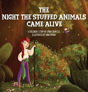 The Night The Stuffed Animals Came Alive: A Children's Book by Linda Courtiss