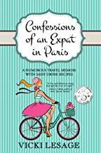 Confessions of an Expat in Paris: A Humorous Travel Memoir with Sassy Drink Recipes