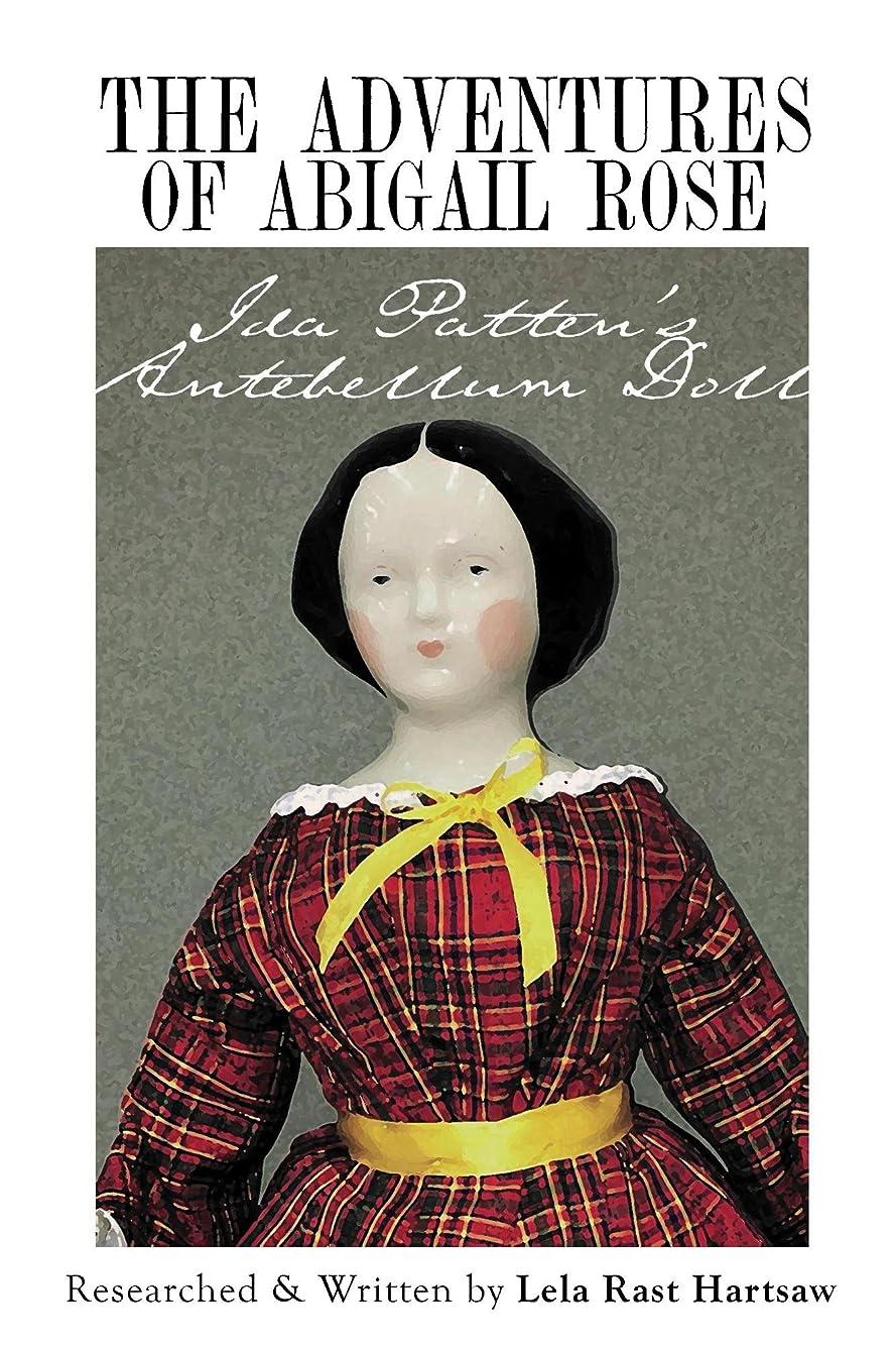 The Adventures of Abigail Rose - Ida Patten's Antebellum Doll (English Edition)