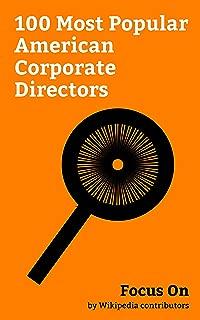 Focus On: 100 Most Popular American Corporate Directors: Elon Musk, Joan Crawford, Bill Gates, Jay-Z, Eric Trump, Dr. Dre, Mark Cuban, 50 Cent, Robert Kraft, Sean Combs, etc.