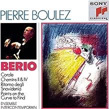 Luciano Berio: Corale Sequenza VIII for Violin, 2 Horns & Strings / Chemins II Sequenza VI Chemins IV Sequenza VII Ritorno degli Snovidenia, for Cello & Small Orchestra /