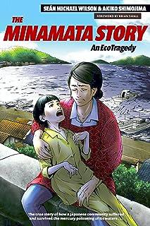 The Minamata Story: An EcoTragedy (English Edition)