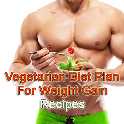 Gesunder vegetarischer Diät-Plan und proteinreiche Rezepte für Gewichtszunahme