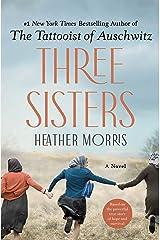 Three Sisters: A Novel Kindle Edition