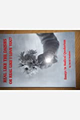 Real Like the Daisies or Real Like I Love You: Essays in Radical Quakerism Paperback