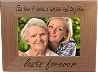 CustomGiftsNow The Love Between A Mother and Daughter Lasts Forever 4x6 Inch Wood Picture Frame - Great Gift for Mothers's Day, Birthday or for Mom Grandma Wife Grandmother