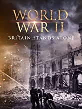 World War II: Britain Stands Alone
