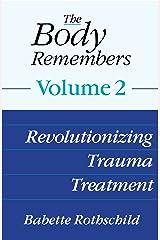 The Body Remembers Volume 2: Revolutionizing Trauma Treatment Kindle Edition