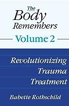 The Body Remembers Volume 2: Revolutionizing Trauma Treatment (English Edition)