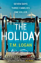 Cover image of The Holiday by T.M. Logan