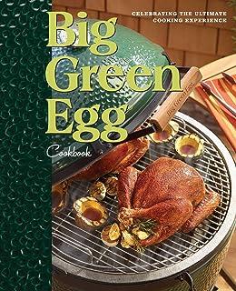 Big Green Egg Cookbook: Celebrating the Ultimate Cooking Exp