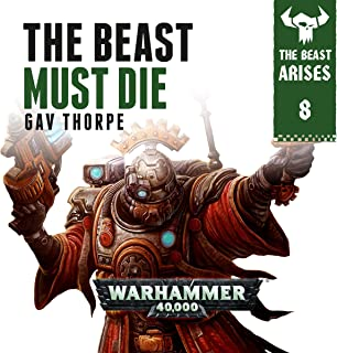 The Beast Must Die: Warhammer 40,000: The Beast Arises, Book 8