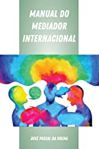 Manual do Mediador Internacional (Portuguese Edition)