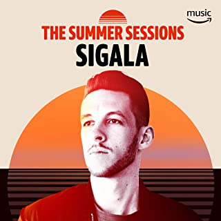 The Summer Sessions With Sigala
