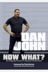 Now What?: The Ongoing Pursuit of Improved Performance (English Edition) Format Kindle
