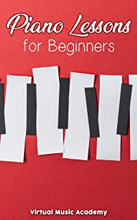 Piano Lessons for Beginners: Easy Visual Guide To Learn to P