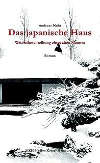 Das Japanische Haus: Wesensbeschreibung eines alten Mannes