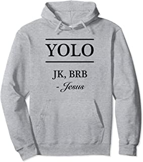 YOLO JK, BRB - Jesus - Hoodie   Christian Sweatshirt - LOL