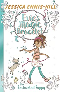 Ennis-Hill, J: Evie's Magic Bracelet: The Enchanted Puppy: Book 2