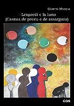 Tra Leopardi e la luna ( Cantus de prexu e de amargura) (Italian Edition)