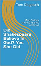 Did Shakespeare Believe In God? Yes She Did: Mary Sidney and the Psalms of David
