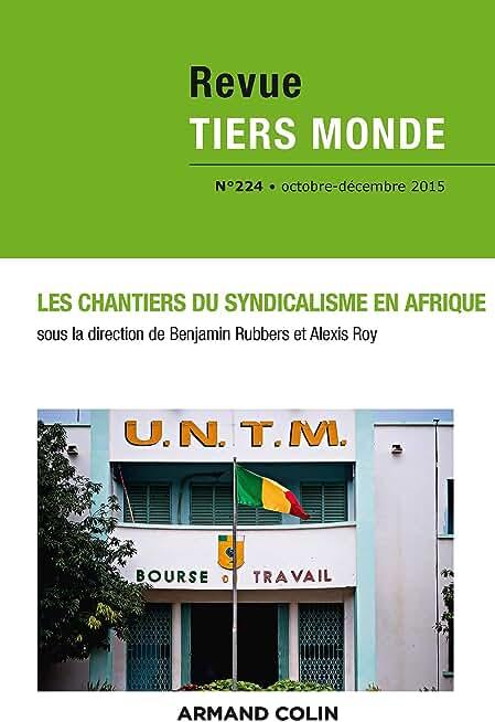 Revue Tiers Monde nº 224 (4/2015) Les chantiers du syndicalisme en Afrique