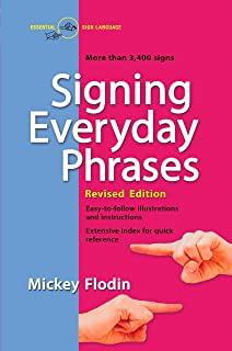 Signing Everyday Phrases: More Than 3,400 Signs, Revised Edition