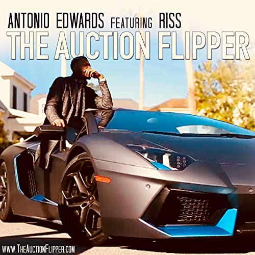 Auction Flipper Song (feat  Riss) by Antonio Edwards on