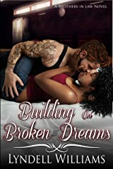 Building on Broken Dreams (Brothers in Law Book 3) Kindle Edition