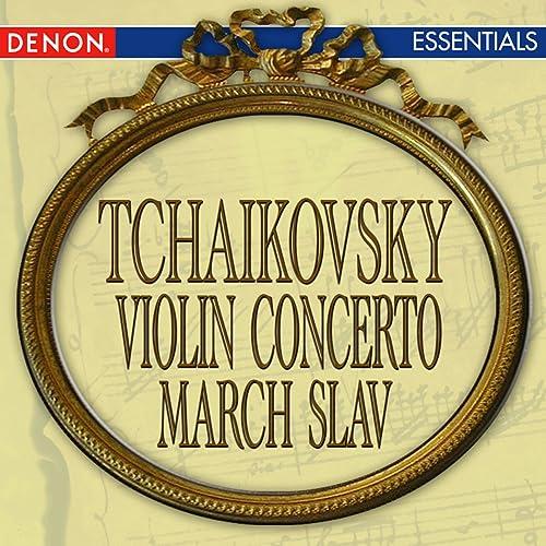 Tchaikovsky: Violin Concerto - March Slav