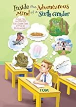 Inside the Adventurous Mind of a Sixth Grader: Stories from the 2012-2013 Sixth Grade Class of Ville de Marie Academy (English Edition)