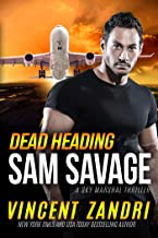 Dead Heading: A Sam Savage Sky Marshal Thriller