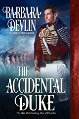 The Accidental Duke (The Mad Matchmaking Men of Waterloo Book 1) Kindle Edition