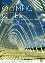 Olympic Cities: City Agendas, Planning, and the World's Games, 1896 – 2016 (Planning, History and Environment Series)