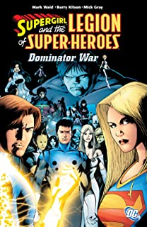 Supergirl and the Legion Super-Heroes (2005-2009) Vol. 5: The Dominator War (Legion of Super-Heroes (2005-2009))