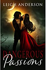 Dangerous Passions: A Gothic Romance (The Gothica Collection) Kindle Edition