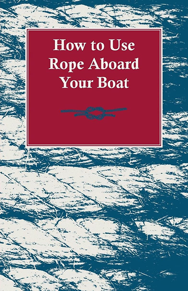 恐竜マート否定するHow to Use Rope Aboard Your Boat