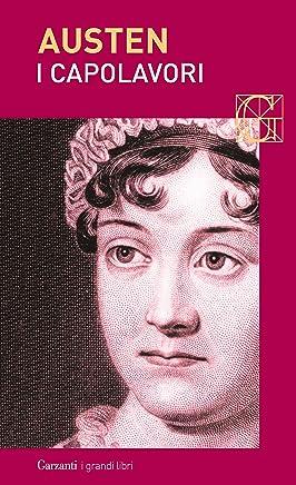 I capolavori: Orgoglio e pregiudizio - Mansfield Park - Emma - L'abbazia di Northanger - Persuasione
