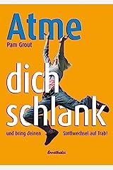 Atme Dich schlank: Und bring deinen Stoffwechsel auf Trab! (German Edition) Kindle Edition