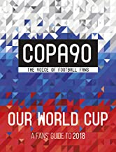 Copa 90. Our World Cup (World Cup Russia 2018)
