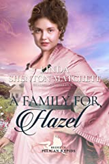 A Family for Hazel: Brides of Pelican Rapids, Book 18 Kindle Edition