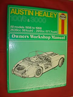 Haynes Austin Healy 100-G & 3000 Owners Workshop Manual No. 049: 1956 Thru 1968/Workbook (Service & repair manuals)