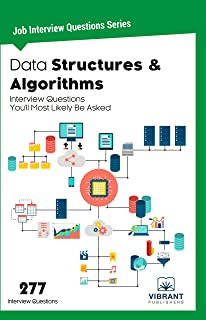 Data Structures & Algorithms Interview Questions You'll Most Likely Be Asked (Job Interview Questions Series Book 6)