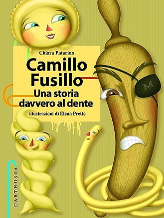Camillo Fusillo: Una storia davvero al dente