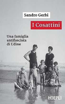 I Cosattini: Una famiglia antifascista di Udine