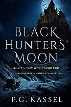 Black Hunters' Moon: Stoker's Dark Secret Book Two (A Supernatural Vampire Thriller)