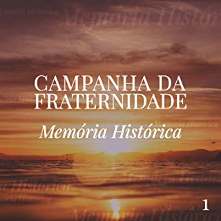 Campanha da Fraternidade, Vol. 1 (Memória Histórica: 1970 a 1983)