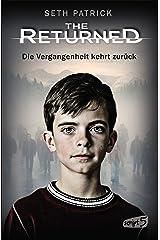The Returned - Die Vergangenheit kehrt zurück (German Edition) Kindle Edition