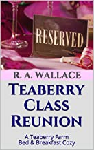 Teaberry Class Reunion (A Teaberry Farm Bed & Breakfast Cozy Book 12)